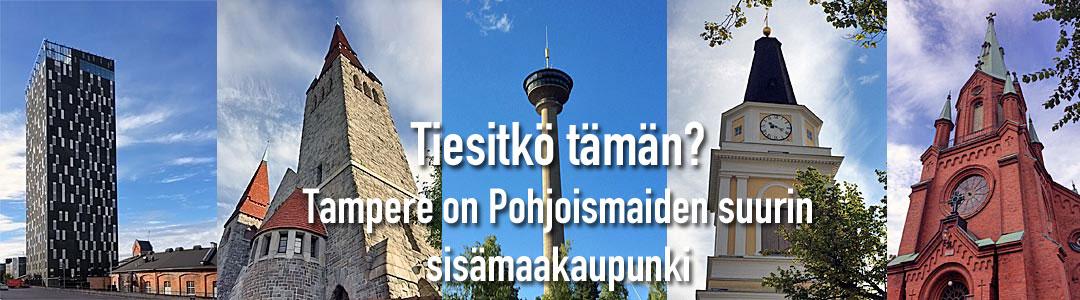 Tampere on Pohjoismaiden suurin sisämaakaupunki
